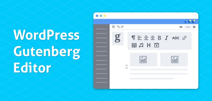 Gutenberg WordPress Editor: Is it the Future?