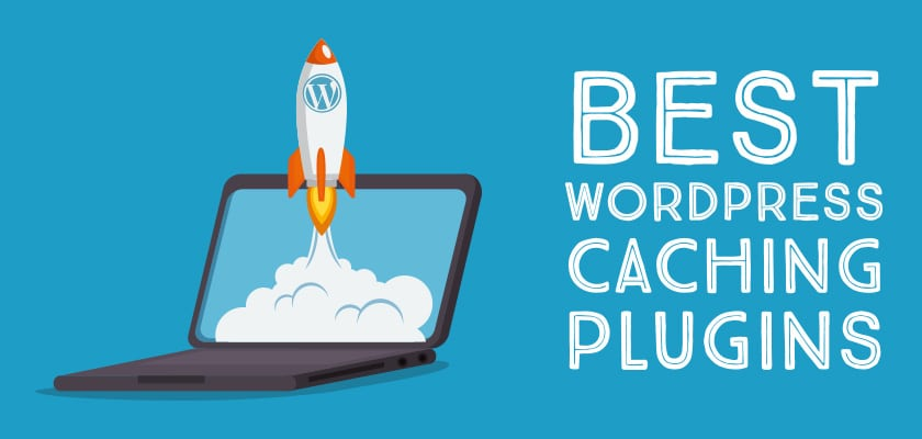 10 Best WordPress Caching plugins Compared [Updated 2018]