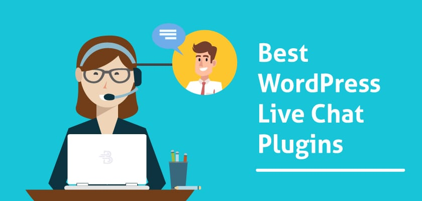 15 Best WordPress Live Chat Plugins To Help You Get More Sales