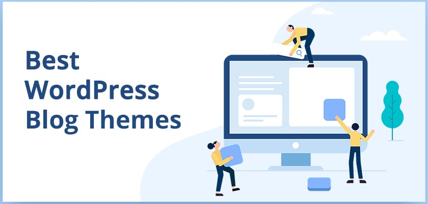 21 Best WordPress Blog Themes Handpicked By Our Experts