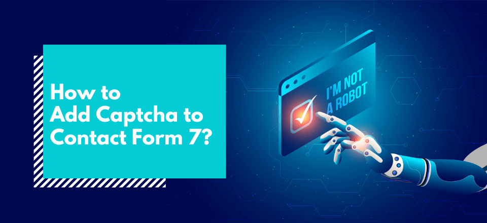 How to Add Captcha to Contact Form 7?